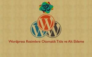 Wordpress Resimlere Otomatik Title ve Alt Eklemek