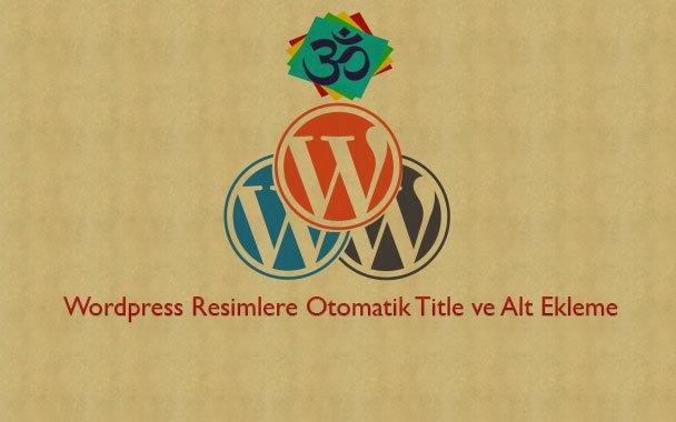 Wordpress Resimlere Otomatik Title ve Alt Eklemek wordpress resimlere otomatik title ve alt eklemek Wordpress Resimlere Otomatik Title ve Alt Eklemek wp