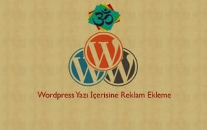 Wordpress Yazı İçerisine Reklam Ekleme wordpress yazı İçerisine reklam ekleme Wordpress Yazı İçerisine Reklam Ekleme wp 300x188