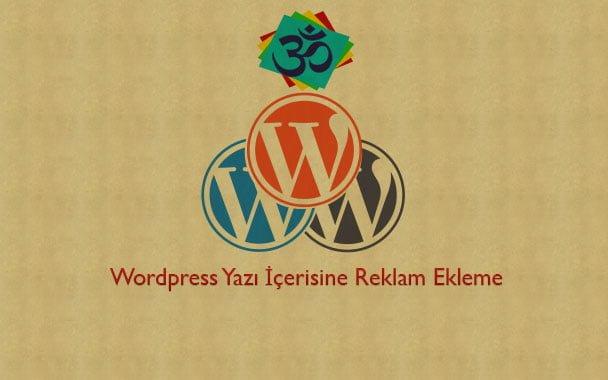 WordPress Yazı İçerisine Reklam Ekleme