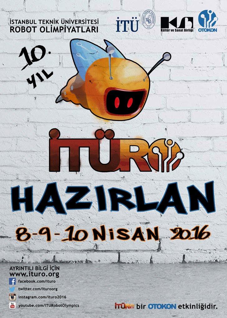 İTÜ Robotik Olimpiyatları Başlıyor İTÜ Robotik Olimpiyatları Başlıyor ITURO HAZIRLAN