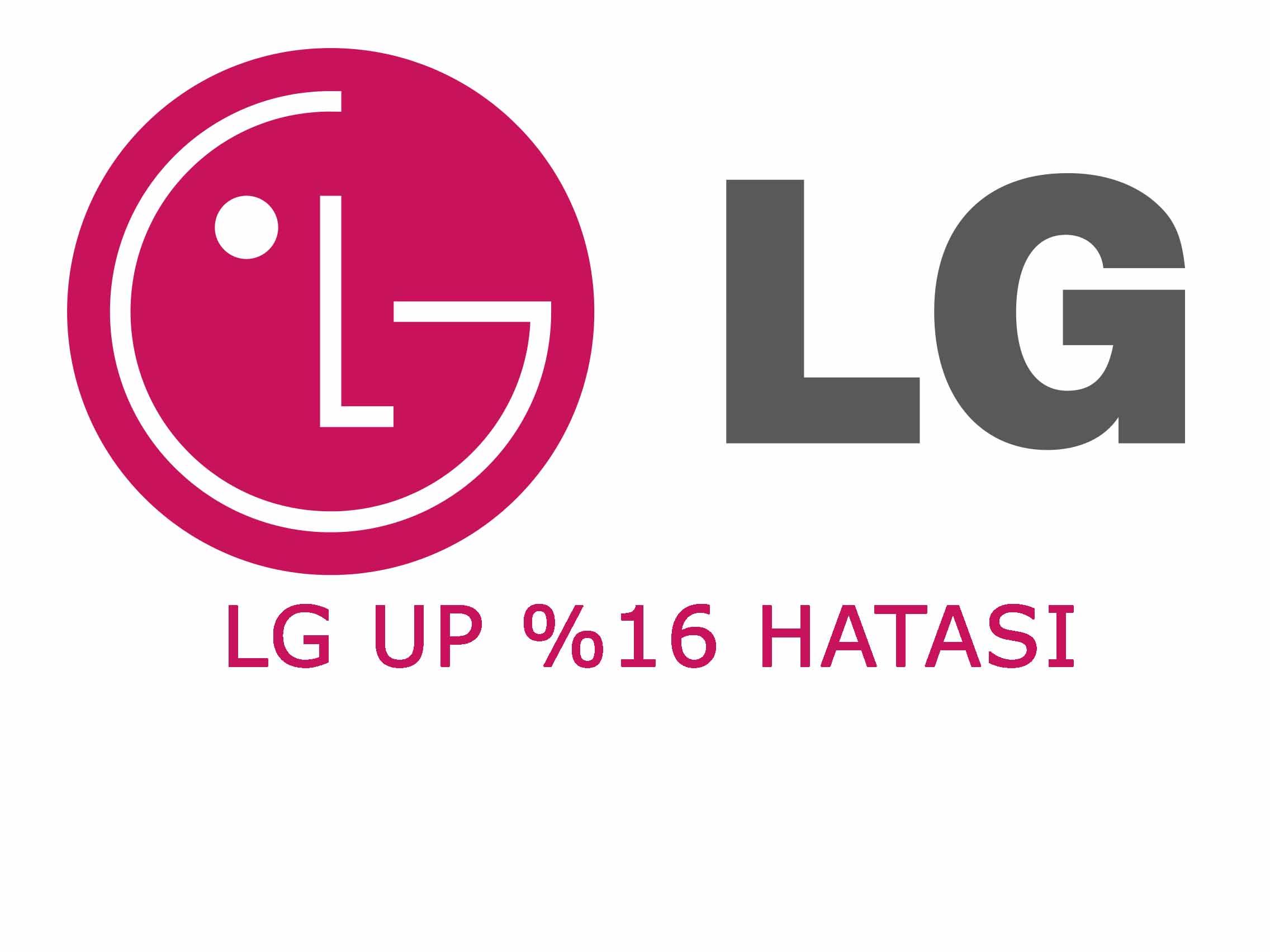 LG UP hatası LG UP %16'da Takılma Hatası Çözümü LG UP %16'da Takılma Hatası Çözümü lg up kdz