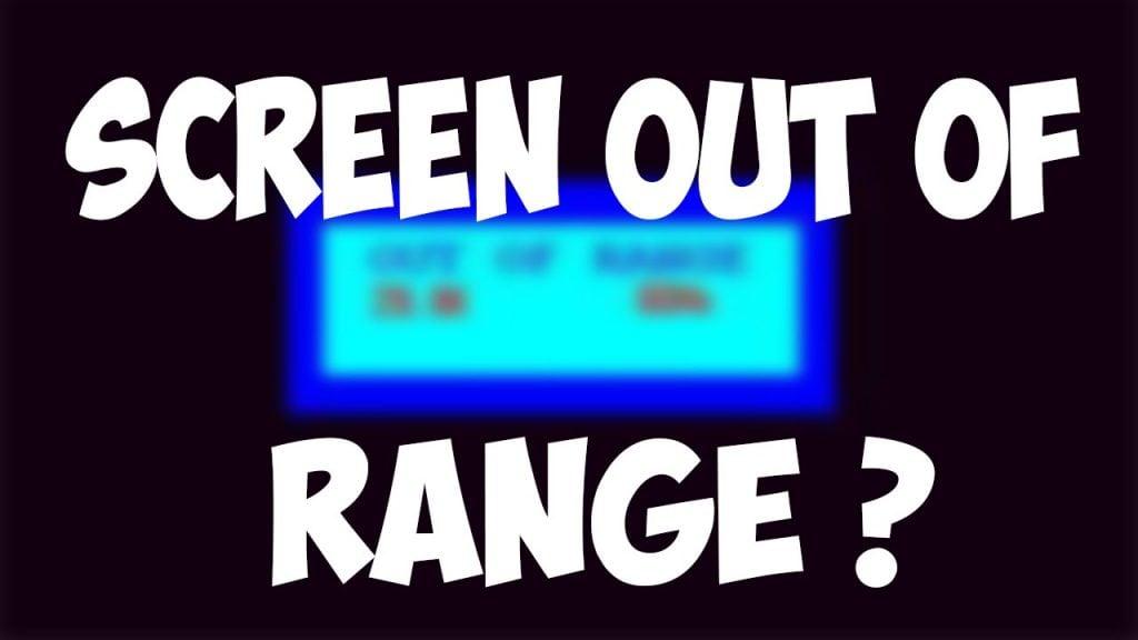 Out Of Range Nasıl Düzeltilir Out Of Range Monitör Hatası Çözümü