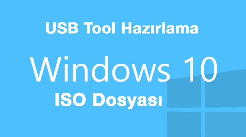 Windows 10 ISO dosyası Windows 10 USB Tool Windows 10 USB Tool Hazırlama windows 10 ISO 1024x572