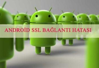 Android SSL Hatası Çözüm Yolu