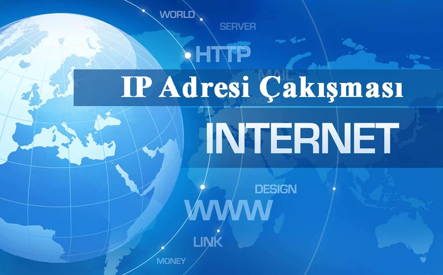 ip adresi çakışma sorunu IP Çakışması IP Çakışması Nasıl Çözülür? ip adresi cakismasi