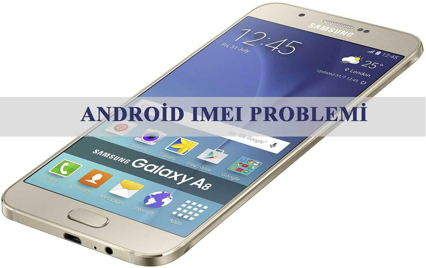 IMEI kayboldu sorunu IMEI IMEI Sorunu İçin Çözüm android imei problemi