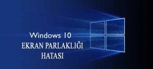 Windows 10 Ekran Parlaklık Sorunu