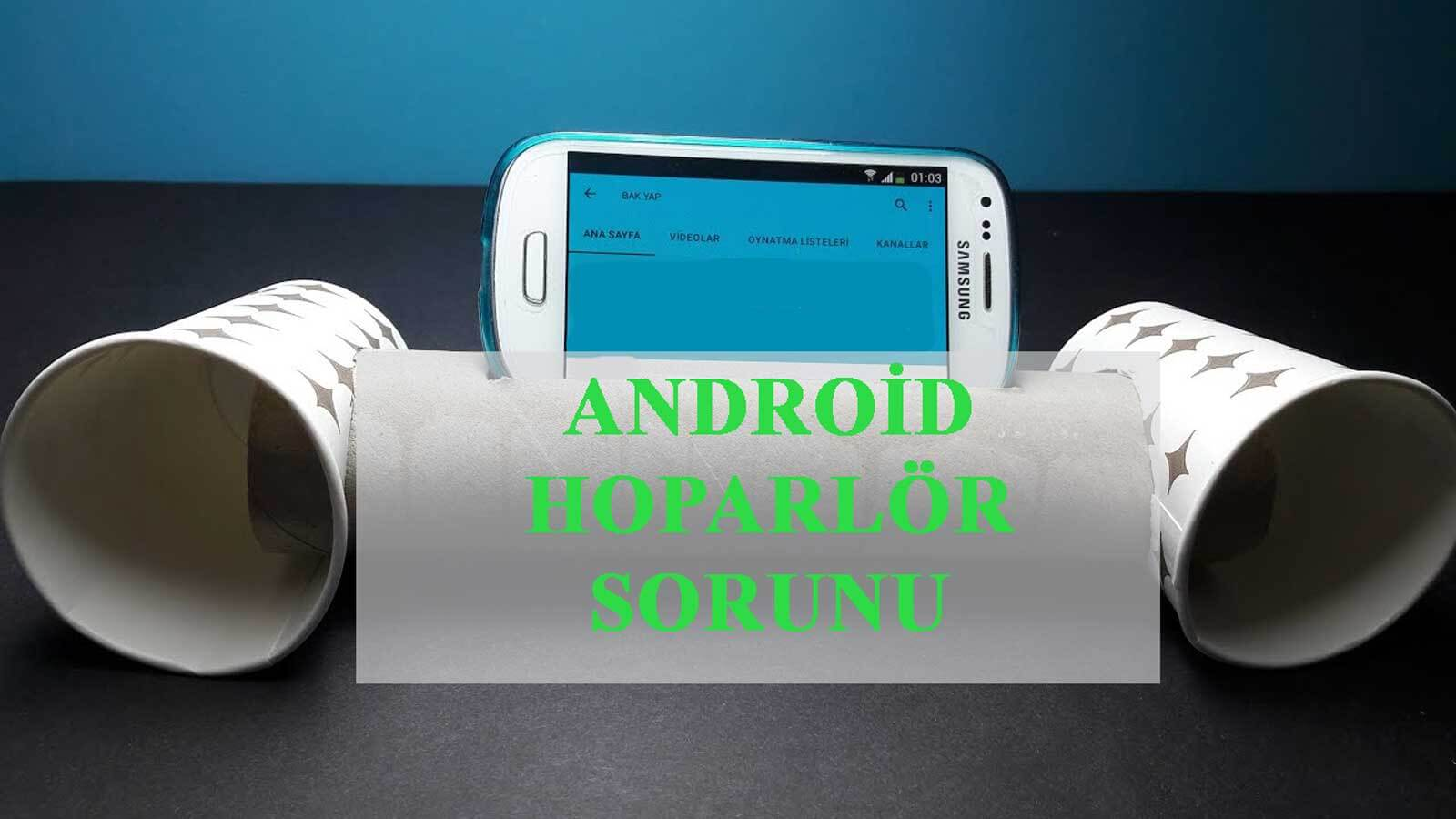 Android ses sorunu ses sorunu Android Ses Sorunu İçin Çözüm Adımları android hoparlor sorunu