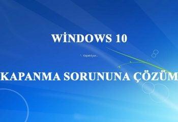 Windows 10 Yavaş Kapanma Soru İçin Çözüm