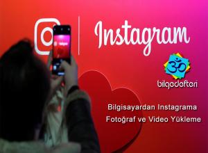 Bilgisayardan Instagram'a Fotoğraf ve Video Yükleme Bilgisayardan Instagram'a Fotoğraf ve Video Yükleme bilgisayardan instagrama 300x220